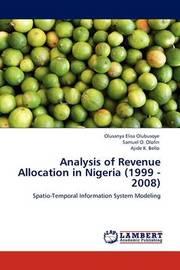 Analysis of Revenue Allocation in Nigeria (1999 - 2008) by Olusanya Elisa Olubusoye
