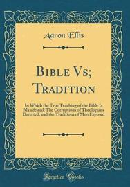 Bible Vs; Tradition by Aaron Ellis image
