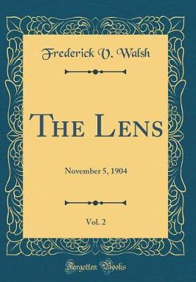 The Lens, Vol. 2 by Frederick V Walsh