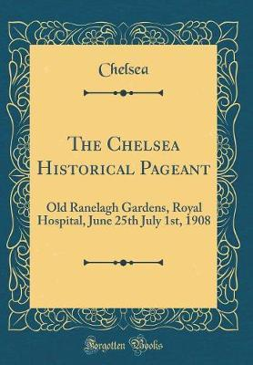 The Chelsea Historical Pageant by Chelsea Chelsea