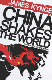 China Shakes The World by James Kynge image