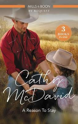 A Reason To Stay/The Rancher's Homecoming/His Christmas Sweetheart/Most Eligible Sheriff by Cathy McDavid image