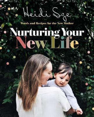 Nurturing Your New Life by Heidi Sze