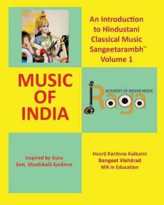 An Introduction to Hindustani Classical Music Sangeetarambh(TM) Volume 1 by Pandita Heera Kulkarni