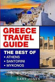 Greece Travel Guide by Gary Jones
