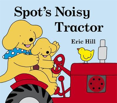 Spot's Noisy Tractor by Eric Hill image