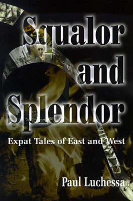 Squalor and Splendor by Paul Luchessa image