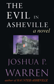 The Evil in Asheville by Joshua P. Warren image