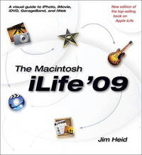 The Macintosh iLife 09 by Jim Heid