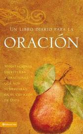 Un Libro De Oracion: Meditations, Scriptures and Prayers To Draw to the Heart of God image