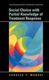 Social Choice with Partial Knowledge of Treatment Response by Charles F Manski