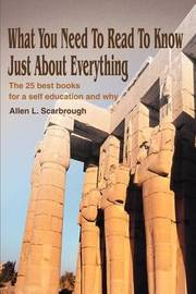 What You Need to Read to Know Just about Everything by Allen L Scarbrough image