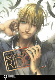 Maximum Ride: Manga Volume 9 by James Patterson
