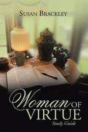 Woman of Virtue by Susan Brackley