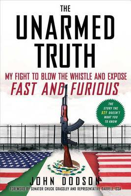The Unarmed Truth by John Dodson