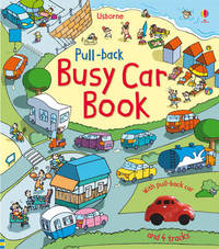 Pull-back Busy Car Book by Fiona Watt