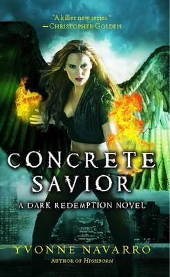 Concrete Savior by Yvonne Navarro