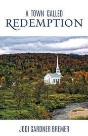 A Town Called Redemption by Jodi Gardner Bremer image