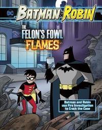 The Felon's Fowl Flames by Steve Korte