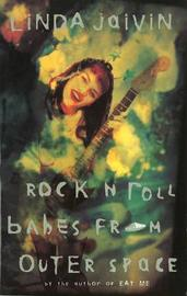 Rock 'n' Roll Babes from Outer Space by Linda Jaivin