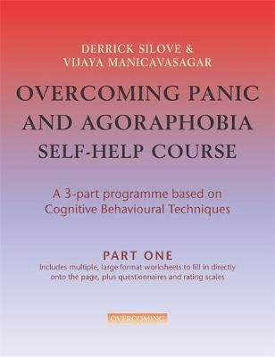 Overcoming Panic and Agoraphobia Self-Help Course in 3 vols by Derrick Silove