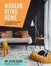 Modern Retro Home by Jason Grant