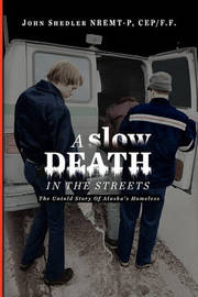 A Slow Death in the Streets by John Shedler CEP/F.F. NREMT-P