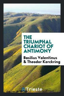 The Triumphal Chariot of Antimony by Basilius Valentinus