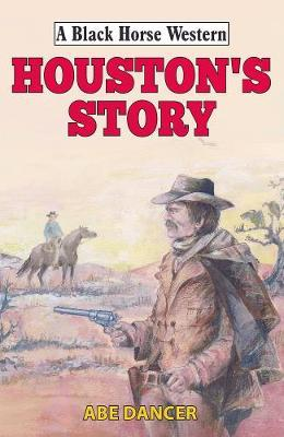 Houston's Story by Abe Dancer