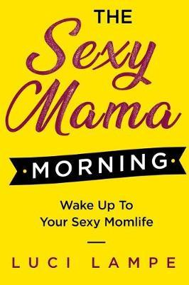 The Sexy Mama Morning by Luci Lampe image