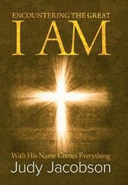 Encountering the Great I Am by Judy Jacobson image