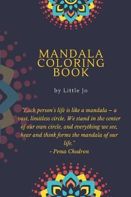 Mandala Coloring Book by Little Jo by Little Jo