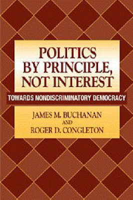 Politics by Principle, Not Interest by James M Buchanan image
