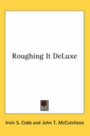 Roughing It DeLuxe by Irvin S Cobb image