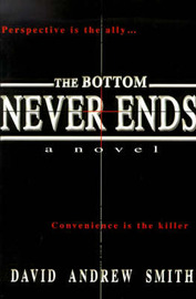 The Bottom Never Ends by David Andrew Smith image