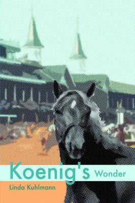 Koenig's Wonder by Linda Kuhlmann