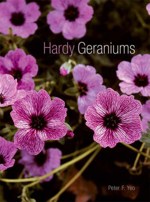 Hardy Geraniums: The Complete Guide to the Genus by Peter Yeo