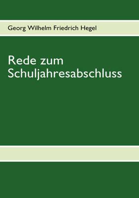 Rede Zum Schuljahresabschluss by Georg Wilhelm Friedrich Hegel