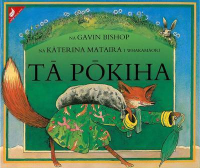 Ta Pokiha (Mr Fox) : Maori Edition by Gavin Bishop