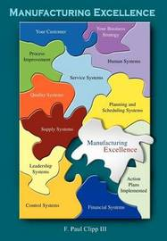Manufacturing Excellence by F. Paul Clipp III image