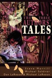 The Three Authors' Tales by Michael Lareaux image