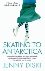 Skating To Antarctica by Jenny Diski image