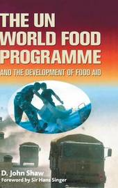 The UN World Food Programme and the Development of Food Aid by D Shaw image