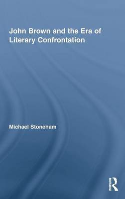 John Brown and the Era of Literary Confrontation by Michael Stoneham image