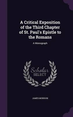 A Critical Exposition of the Third Chapter of St. Paul's Epistle to the Romans by James Morison image