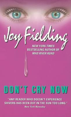Don't Cry Now by Joy Fielding image