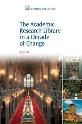 The Academic Research Library in A Decade of Change by Reg Carr image
