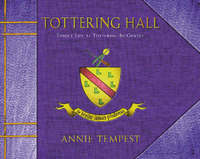 Tottering Hall by Annie Tempest