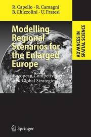 Modelling Regional Scenarios for the Enlarged Europe by Roberta Capello