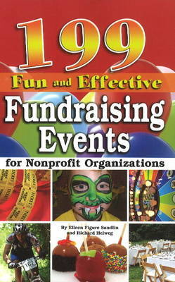 199 Fun & Effective Fundraising Events for Non-Profit Organizations by Justina Walford